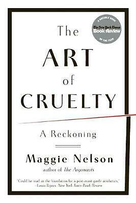 The Art of Cruelty: A Reckoning by Maggie Nelson Paperback Book (English)