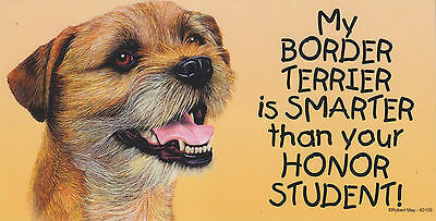 My BORDER TERRIER is SMARTER than your HONOR STUDENT car/fridge MAGNET 4X8