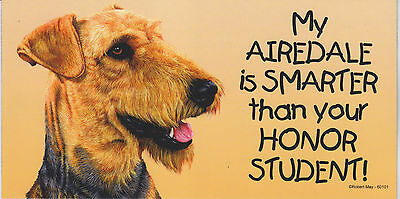 My AIREDALE is SMARTER than your HONOR STUDENT car/fridge MAGNET 4X8