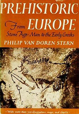 Prehistoric Europe 700,000 B.C. Stone Age to Early Greeks Neanderthal Neolithic