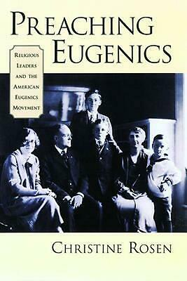 Preaching Eugenics: Religious Leaders and the American Eugenics Movement by Chri