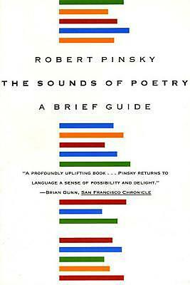 The Sounds of Poetry: A Brief Guide by Robert Pinsky Paperback Book (English)