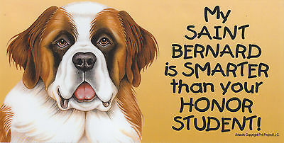 My SAINT BERNARD  is SMARTER than your HONOR STUDENT car/fridge MAGNET 4X8