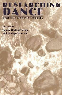 Researching Dance: Evolving Modes of Inquiry by Sondra Horton Fraleigh (English)