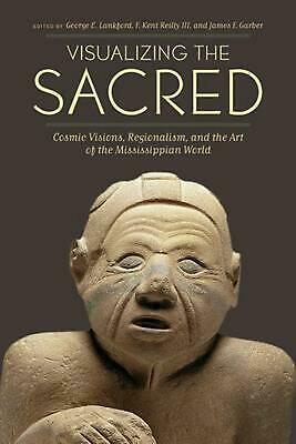 Visualizing the Sacred: Cosmic Visions, Regionalism, and the Art of the Mississi