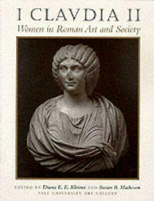 I Claudia II: Women in Roman Art and Society by Yale University Art Gallery (Eng