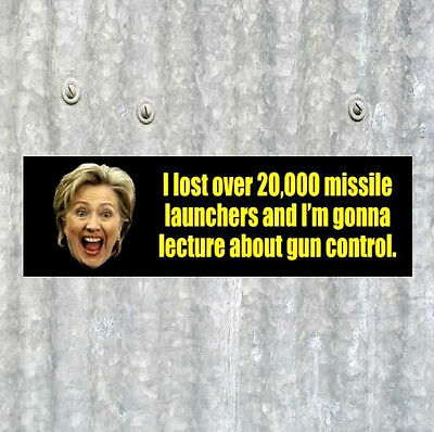 "Funny ""MISSILE LAUNCHERS"" Anti Hillary Clinton BUMPER STICKER pro gun rights NRA"