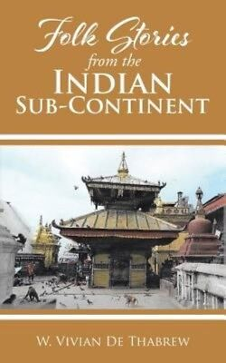 Folk Stories from the Indian Sub-Continent by W. Vivian De Thabrew Paperback Boo
