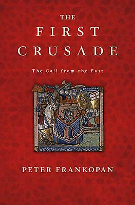 The First Crusade: The Call from the East by Peter Frankopan (English) Hardcover