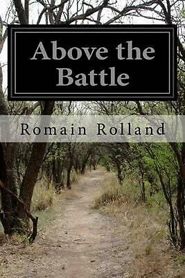 Above the Battle by Romain Rolland (English) Paperback Book Free Shipping!