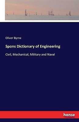 Spons Dictionary of Engineering by Oliver Byrne (English) Paperback Book Free Sh