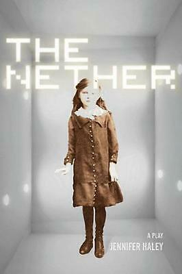 The Nether: A Play by Jennifer Haley Paperback Book (English)