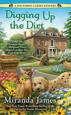 Digging Up the Dirt: A Southern Ladies Mystery by Miranda James (English) Mass M