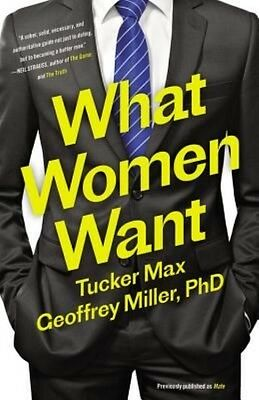What Women Want by Tucker Max Paperback Book (English)