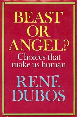 NEW Beast or Angel? Choices Make Us Human Dubos Sociology Philosophy Hardcover