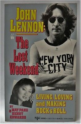 "John Lennon ""The Lost Weekend"" By: May Pang & Henry Edwards Copyright 1983, 1992"