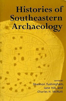 19 Histories of Southeastern Archaeology Anthropology Colonial & Native American