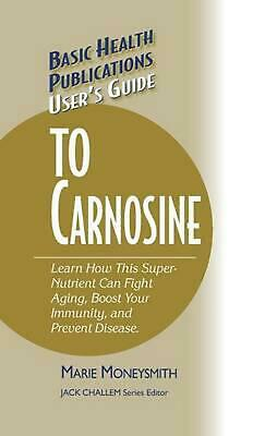 NEW User's Guide to Carnosine by Hardcover Book (English) Free Shipping