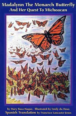 Madalynn the Monarch Butterfly and Her Quest to Michoacan: Madalynn La Mariposa