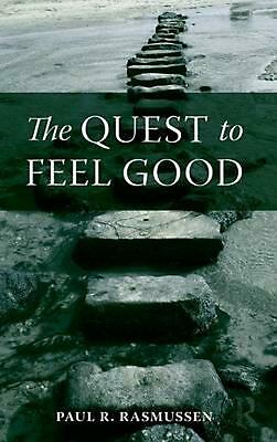 The Quest to Feel Good by Paul R. Rasmussen (English) Hardcover Book Free Shippi