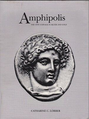 Amphipolis The Civic Coinage in Silver and Gold 1990 CATHERINE LORBER