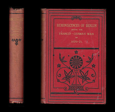1885 Taylor REMINISCENCES OF BERLIN DURING THE FRANCO-GERMAN WAR 1870-71 Royalty