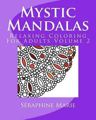 Mystic Mandalas - Relaxing Coloring for Adults Volume 2 by Seraphine Marie (Engl