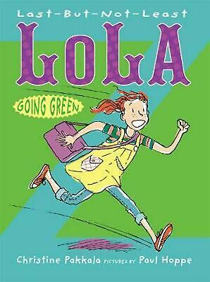 Last-But-Not-Least Lola Going Green by Christine Pakkala Hardcover Book (English