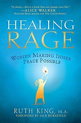 Healing Rage: Women Making Inner Peace Possible-Ruth King