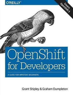 Openshift for Developers by Grant Shipley Paperback Book Free Shipping!