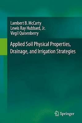 Applied Soil Physical Properties, Drainage, and Irrigation Strategies. by Virgil