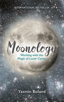 Moonology: Working with the Magic of Lunar Cycles by Yasmin Boland (English) Pap