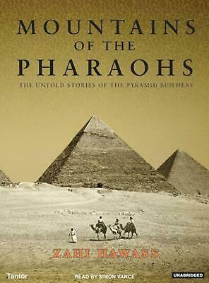 Mountains of the Pharaohs: The Untold Story of the Pyramid Builders by Zahi A. H