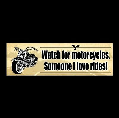 """""""WATCH FOR MOTORCYCLES. SOMEONE I LOVE RIDES!"""" window decal BUMPER STICKER look"""