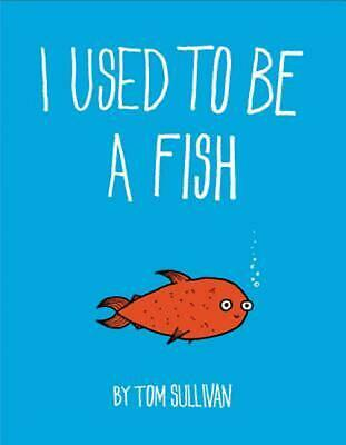 I Used to be a Fish by Tom Sullivan (English) Hardcover Book Free Shipping!