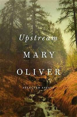 Upstream: Selected Essays by Mary Oliver Hardcover Book (English)