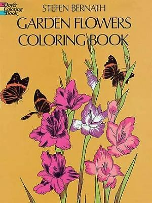 Dover Nature Coloring Book: Garden Flowers Coloring Book by Stefen Bernath...