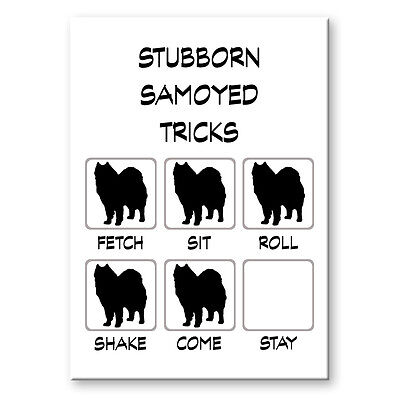 SAMOYED Stubborn Tricks FRIDGE MAGNET New DOG
