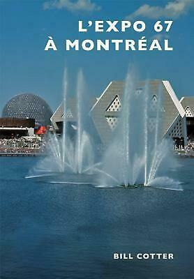 Montreal's Expo 67 by Bill Cotter (French) Paperback Book Free Shipping!