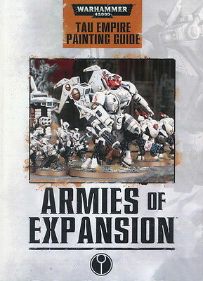 Warhammer 40,000 - Armies of Expansion: Tau Empire Painting Guide(DEUTSCH)
