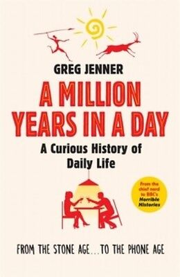 A Million Years in a Day Greg Jenner
