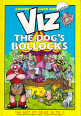 Viz: The Dog's Bollocks : The Best of Issues 26 to 31