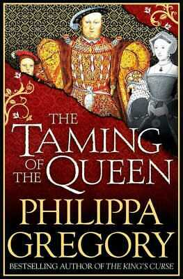 The taming of the queen by Philippa Gregory (Paperback)