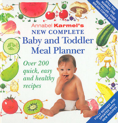 Annabel Karmel's new complete baby and toddler meal planner: over 200 quick,