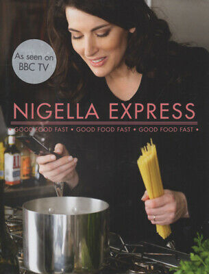 Nigella express: good food fast by Nigella Lawson (Hardback)