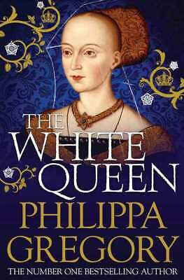 The cousins war: The white queen by Philippa Gregory (Paperback)