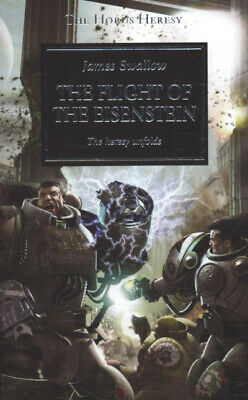 The Horus heresy: The flight of Eisenstein: the heresy unfolds by James Swallow