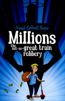 Millions: the not-so-great train robbery by Frank Cottrell Boyce (Paperback)