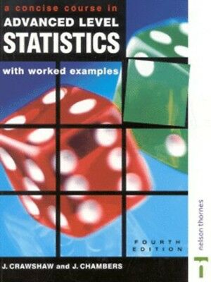 A concise course in advanced level statistics by D J. Crawshaw (Paperback)