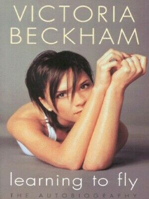 Learning to fly: the autobiography by Victoria Beckham (Hardback)
